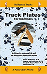 Track Plates for Mammals: A How to Manual & Aid to Footprint Identification