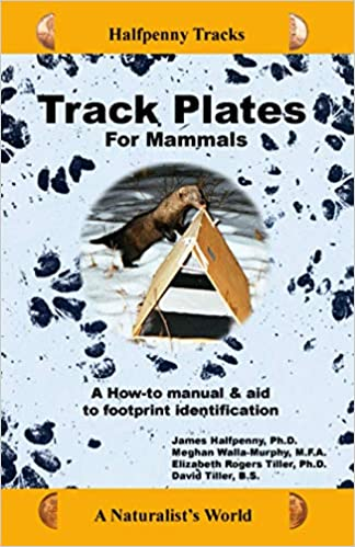 Track Plates for Mammals: A Hot to Manual & Aid to Footprint Identification